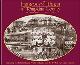 Images of Ithaca & Tompkins County: The Early Years 1850-1939