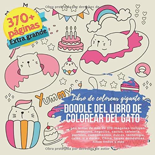 Doodle del libro de colorear del gato. Libro de colorear gigante. Los temas de más de 370 imágenes incluyen: desayuno, negocios, cactus, cafetería, ... China, tareas domésticas, niños lindos y más