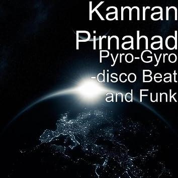 Pyro-Gyro -Disco Beat and Funk