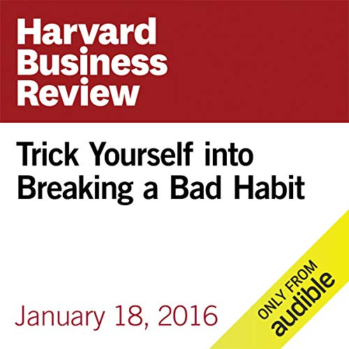 Trick Yourself into Breaking a Bad Habit copertina
