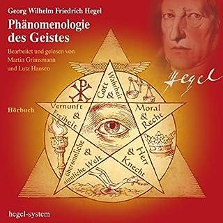 Phänomenologie des Geistes     Vollversion von 1807              Autor:                                                                                                                                 G. W. F. Hegel                               Sprecher:                                                                                                                                 Martin Grimsmann,                                                                                        Lutz Hansen                      Spieldauer: 28 Std. und 41 Min.     4 Bewertungen     Gesamt 4,0
