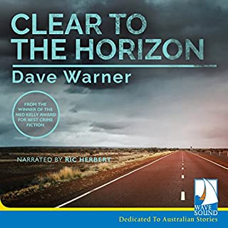 Clear to the Horizon     DI Dan Clement and Snowy Lane, Book 3              By:                                                                                                                                 Dave Warner                               Narrated by:                                                                                                                                 Ric Herbert                      Length: 13 hrs and 49 mins     5 ratings     Overall 4.2