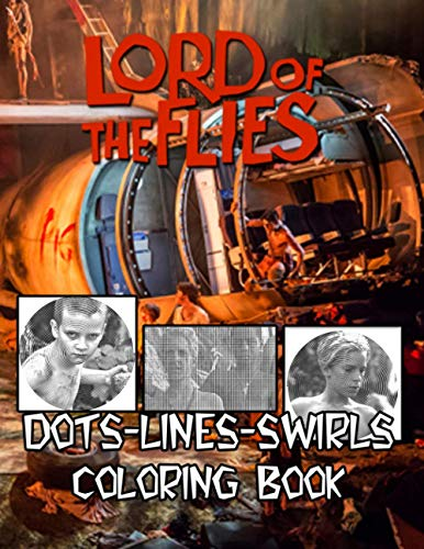 Lord Of The Flies Dots Lines Swirls Coloring Book: Featuring Enchanting Lord Of The Flies Activity Color Puzzle Books For Adults
