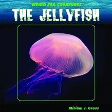 The Jellyfish (Weird Sea Creatures)
