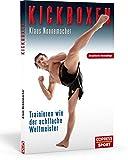 Kickboxen: Trainieren wie der achtfache Weltmeister - Klaus Nonnemacher