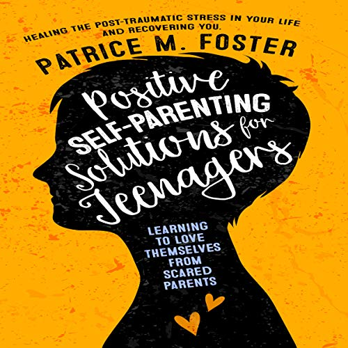 Positive Self-Parenting Solutions for Teenagers audiobook cover art