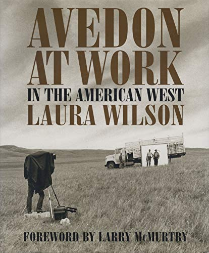 Wilson, L: Avedon at Work: In the American West (Harry Ransom Humanities Research Center Imprint)
