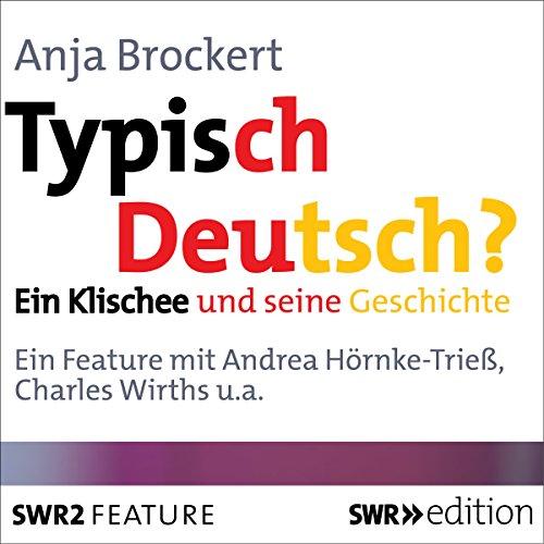 Typisch Deutsch? Ein Klischee und seine Geschichte audiobook cover art