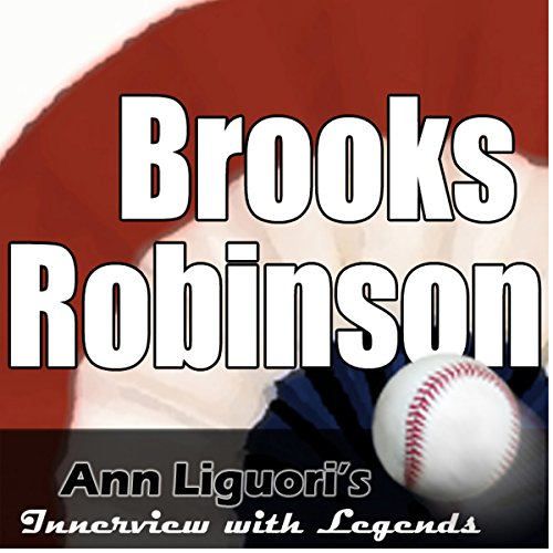 Ann Liguori's Audio Hall of Fame: Brooks Robinson audiobook cover art