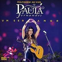 Multishow Ao Vivo-Paula Fernandes Um Ser Amor