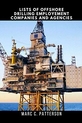 Lists of Offshore Drilling Employment Companies and Agencies: Offshore Job, Drilling Oil Rig Jobs, Platform, Offshore Production, Career