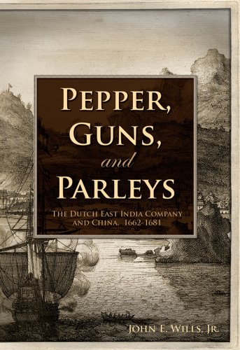 Pepper, Guns, and Parleys: The Dutch East India Company and China, 1662-1681