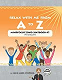 Relax With Me From A To Z: Mind Focus Zone Chatbook #1 in English (Mind Focus Zone Chatbook in English)