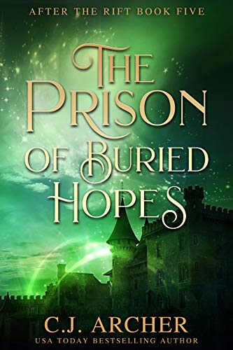 The Prison of Buried Hopes (After The Rift Book 5)