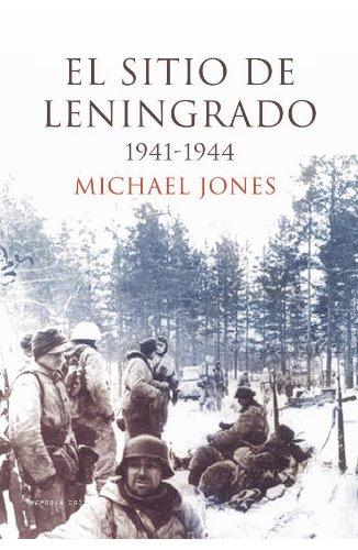 El sitio de Leningrado 1941-1944 (Memoria Crítica) (Spanish Edition)