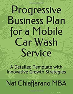 Progressive Business Plan for a Mobile Car Wash Service: A Detailed Template with Innovative Growth Strategies