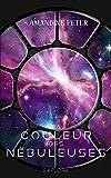 La Couleur des Nébuleuses: (Space-Opéra) tome 1 (Les Nébuleuses)