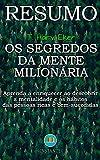 RESUMO DO LIVRO: Os Segredos da Mente Milionária: Aprenda a enriquecer ao conhecer e adotar a mentalidade e os hábitos dos milionários
