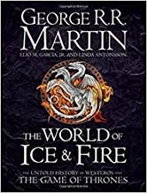 The World of Ice and Fire: The Untold History of Westeros and the Game of Thrones (Song of Ice & Fire) (Hardcover)?2017?by George R.R. Martin (Author), et al. [1865]