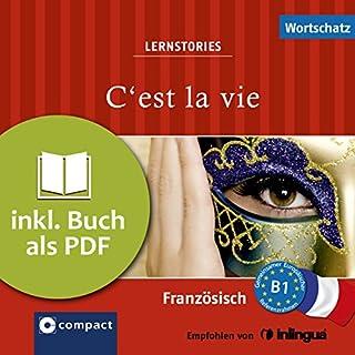 C'est la vie - Wortschatz     Compact Lernstories - Französisch B1              Autor:                                                                                                                                 Marc Blancher,                                                                                        Adrienne Derrier,                                                                                        Tim Pirard                               Sprecher:                                                                                                                                 Arézou Saffari-Dürr                      Spieldauer: 1 Std. und 13 Min.     17 Bewertungen     Gesamt 3,8
