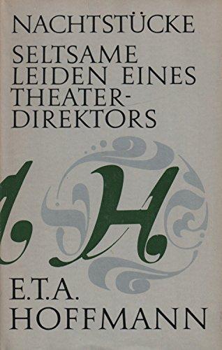 Nachtstücke. / Seltsame Leiden eines Theaterdirektors. Gesammelte Werke in Einzelausgaben, Band 3.