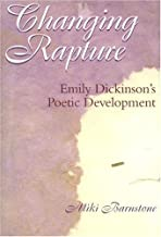 Changing Rapture: Emily Dickinson's Poetic Development