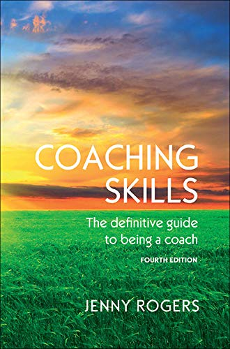 COACHING SKILLS: THE DEFINITIVE GUIDE TO BEING A COACH (UK Higher Education Humanities & Social Sciences Counselling and Psychotherapy)