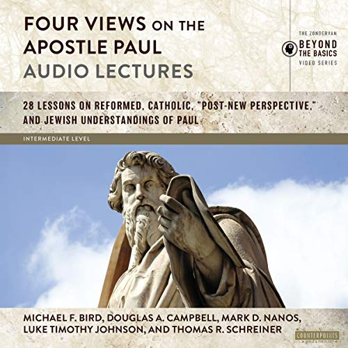 Four Views on the Apostle Paul: Audio Lectures audiobook cover art