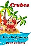 Crabes livre de coloriage pour enfants: Livre de coloriage /Un cahier d'activités mignon pour les enfants /filles et garçons / crabe dans la mer , 50 Pages,6x9