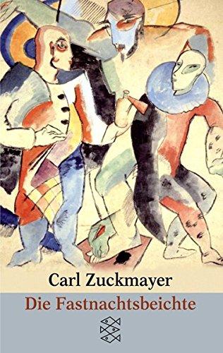 Die Fastnachtsbeichte: Erzählung (Carl Zuckmayer, Gesammelte Werke in Einzelbänden)