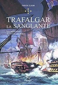Les Aventures de Gilles Belmonte, tome 5 : Trafalgar la sanglante par Fabien Clauw