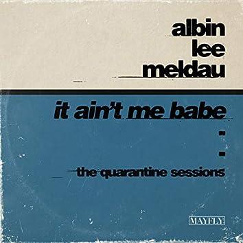 It Ain't Me Babe (The Quarantine Sessions)