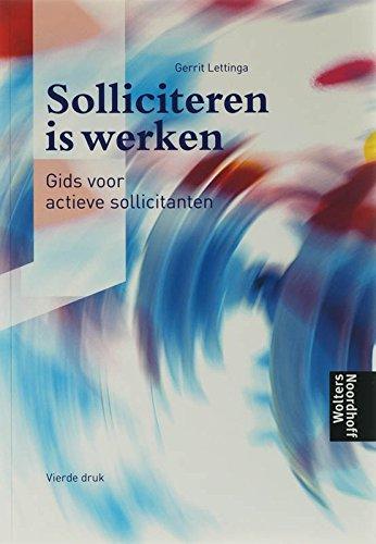 Solliciteren is werken: gids voor actieve solliocitanten