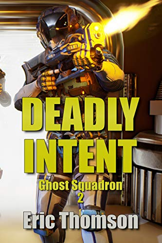 Deadly Intent (Ghost Squadron Book 2) (English Edition)