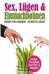 Sex, Lügen & ... / SEX, LÜGEN & EINMACHBOHNEN: NACKTE TATSACHEN, SKURRILES & FAMOSES Taschenbuch