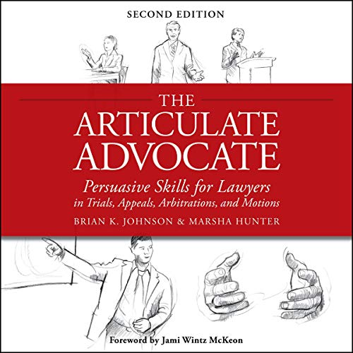The Articulate Advocate Audiobook By Brian K. Johnson, Marsha Hunter cover art