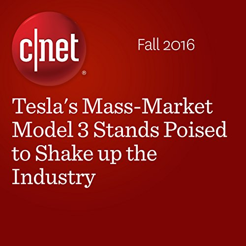 Tesla's Mass-Market Model 3 Stands Poised to Shake up the Industry audiobook cover art