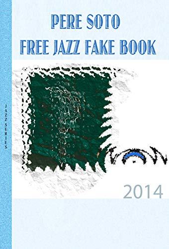 Pere Soto Free Jazz Fake Book (Jazz series 2) (English Edition ...