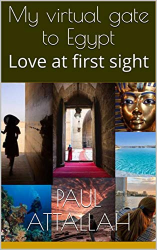 My virtual gate to Egypt: Love at first sight (English Edition)