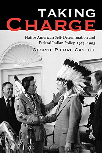 Castile, G: Taking Charge: Native American Self-Determination and Federal Indian Policy, 1975-1993