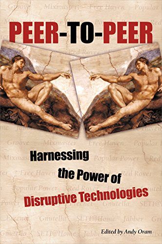 Peer-to-Peer : Harnessing the Power of Disruptive Technologies