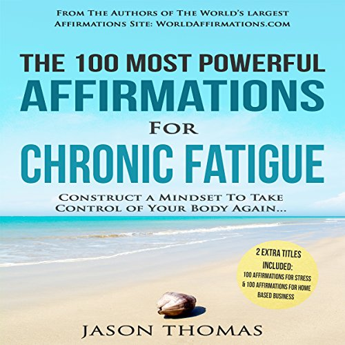 The 100 Most Powerful Affirmations for Chronic Fatigue audiobook cover art