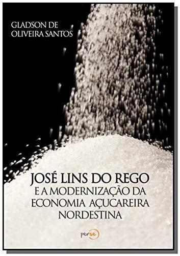 José Lins do Rego e a Modernização da Economia Açucareira Nordestina