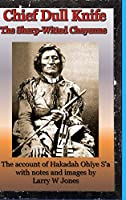 Chief Dull Knife - The Sharp-Witted Cheyenne