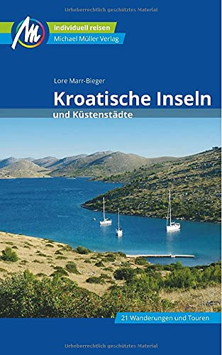 Kroatische Inseln und Küstenstädte Reiseführer Michael Müller Verlag: Individuell reisen mit vielen praktischen Tipps. (MM-Reisen)