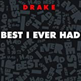 Best I Ever Had [Explicit]