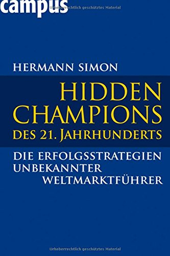 Simon Hermann, Hidden Champions des 21. Jahrhunderts. Die Erfolgsstrategien unbekannter Weltmarktführer