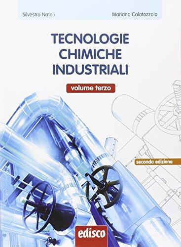Tecnologie chimiche industriali. Per gli Ist. tecnici e professionale (Vol. 3)
