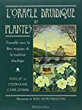 L'oracle druidique des plantes - Travailler avec la flore magique de la tradition druidique