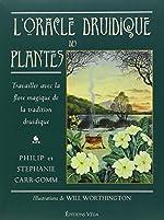 L'oracle druidique des plantes - Travailler avec la flore magique de la tradition druidique de Philip Carr-Gomm